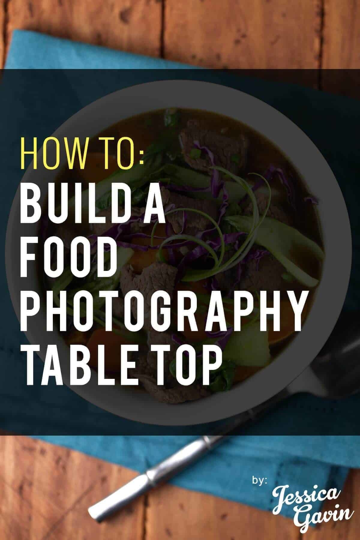 DIY Project - How to build a food photography table top | jessicagavin.com #foodblog