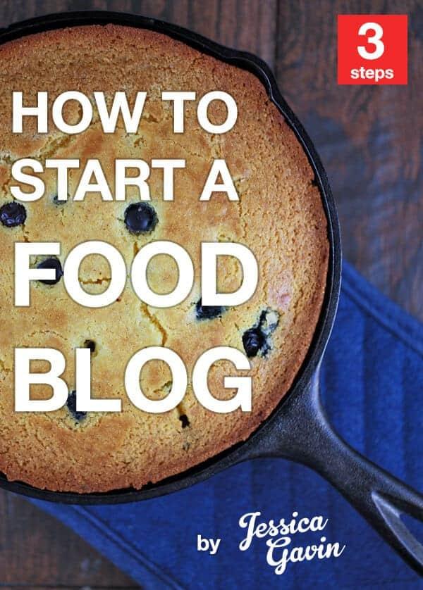 How to Start a Food Blog Tutorial | jessicagavin.com
